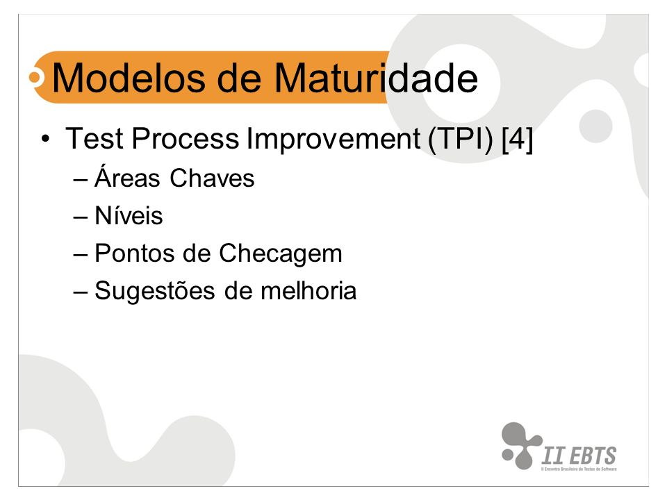 Modelos de Maturidade Test Process Improvement (TPI) [4] Áreas Chaves